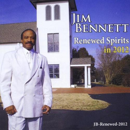 Jim Bennett/ Renewed Spirits in 2012