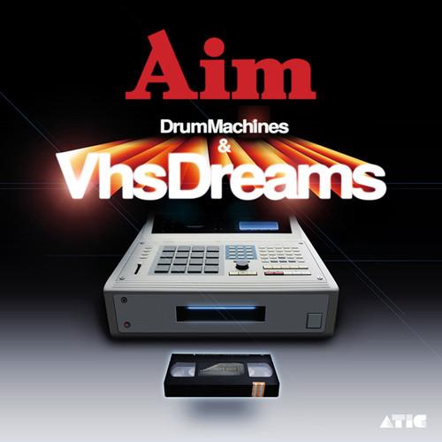 Drum Machines & VHS Dreams: Best of Aim 1996-2006