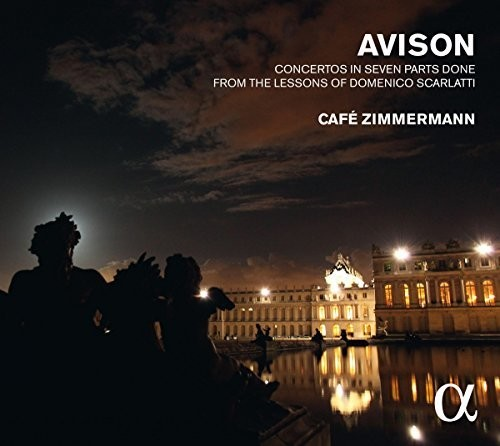 Avison: Concertos In 7 Parts From The Lessons