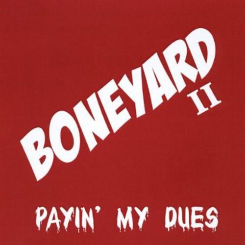 Boneyard 2 (Paying My Dues)