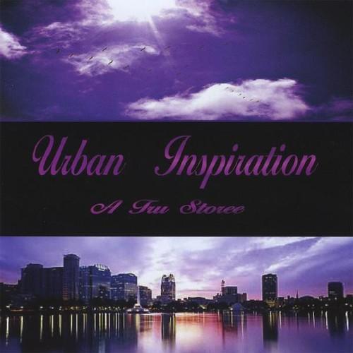 Urban Inspiration a Tru Storee