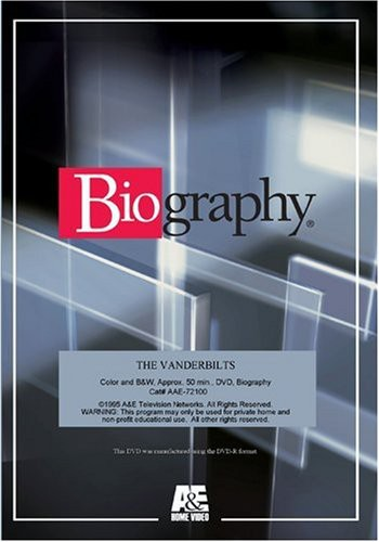 Biography - Vanderbilts the: An American Dynasty