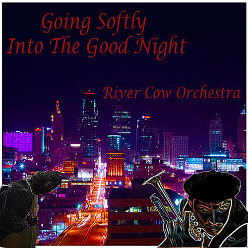 Going Softly Into the Good Night