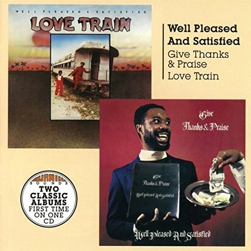 Give Thanks and Praise + Love Train
