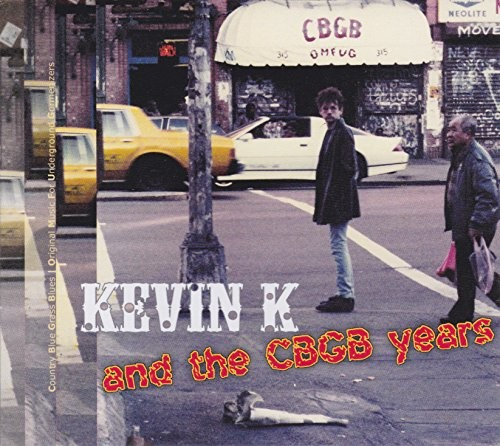 Kevin K & The Cbgb Years