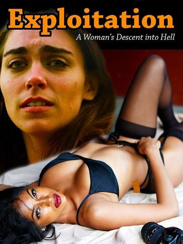 Exploitation: Women's Descent Into Hell