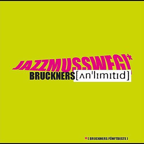 Jazz Muss Weg! Bruckners Fanftbeste