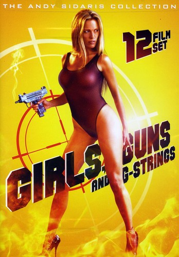 Girls Guns And G Strings The Andy Sidaris Collection