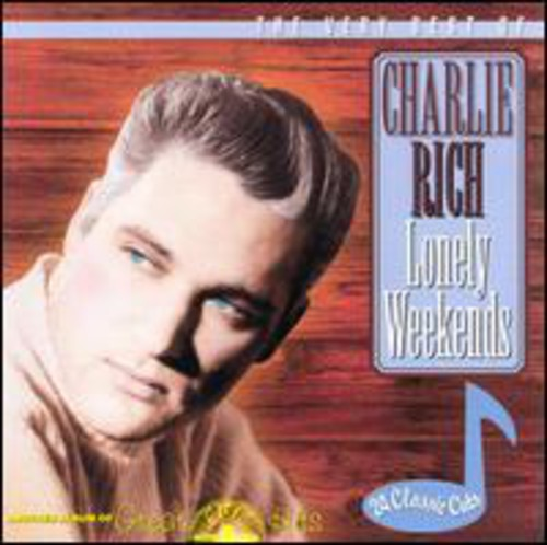 Lonely Weekends: Very Best Of Charlie Rich