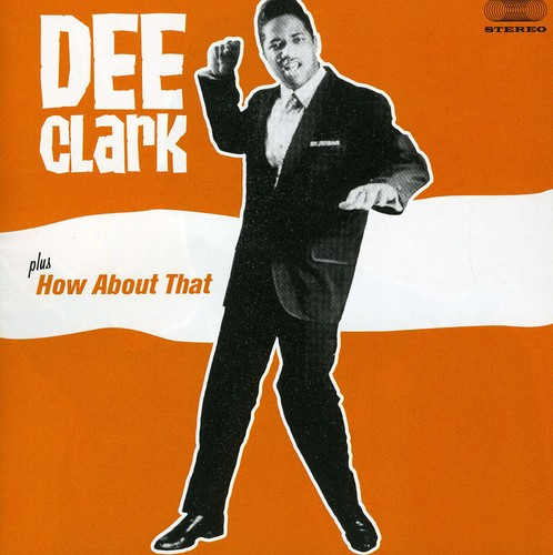 Dee Clark /  How About That [Import]
