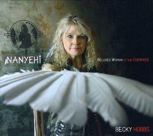 Nanyehi-Beloved Woman of the Cherokee