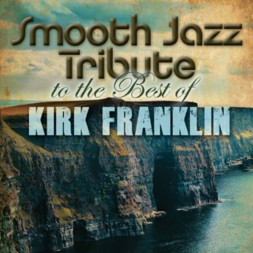 Smooth Jazz Tribute to Kirk Franklin