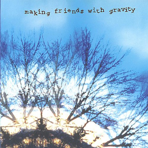 Making Friends with Gravity