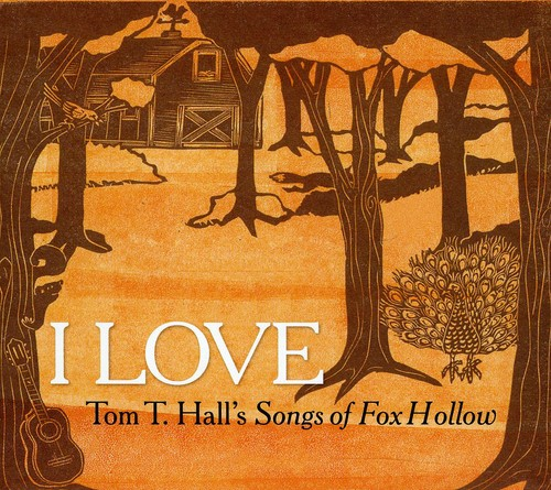I Love: Tom T. Hall's Songs of Fox Hollow /  Various