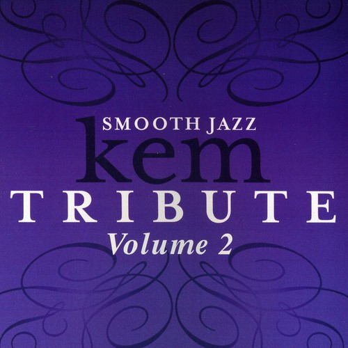 Smooth Jazz Tribute to Kem 2 /  Various