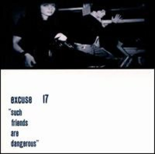 Excuse 17-Such Friends Are Dangerous