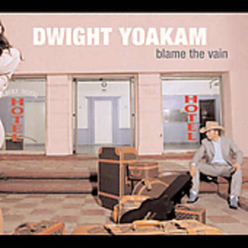 Dwight Yoakam-Blame the Vain