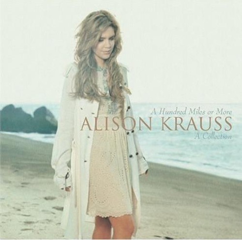 Alison Krauss-Hundred Miles or More: A Collection