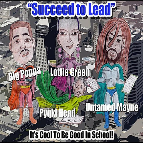 Succeed to Lead (It's Cool to Be Good in School)