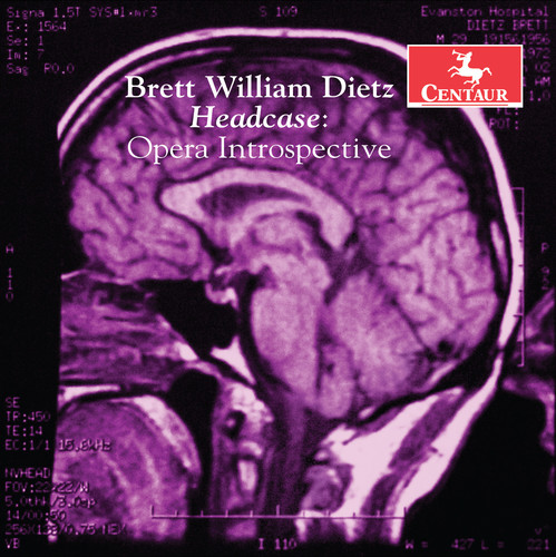 Brett William Dietz: Headcase Opera Introspective