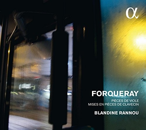 Forqueray: Pieces De Viole & Mises En Pieces De