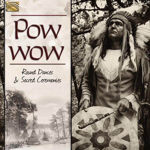 Pow Wow: Round Dances & Sacred Ceremonies /  Var