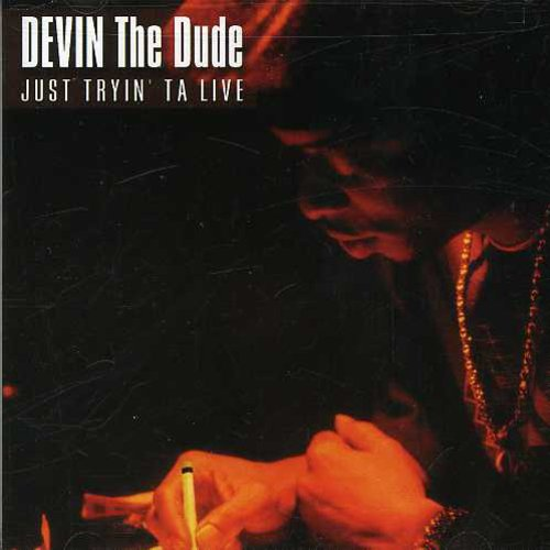 Devin the Dude-Just Tryin Ta Live