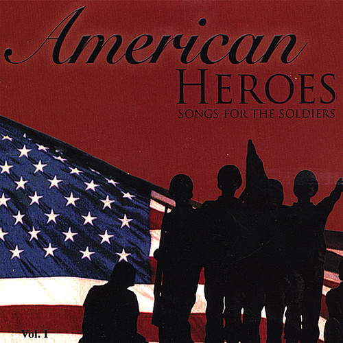 American Heroes Songs for the Soldiers /  Various