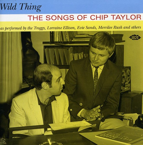 Wild Thing: The Songs Of Chip Taylor [Import]