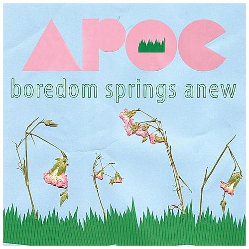 Boredom Springs Anew