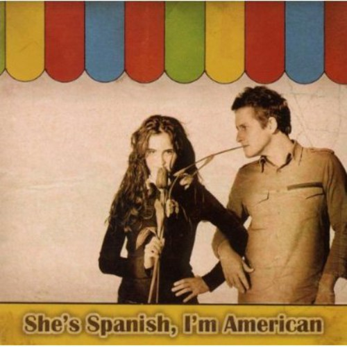 She's Spanish I'm American [Import]