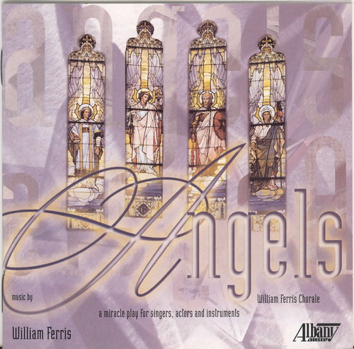 Angels a Miracle Play By William Ferris