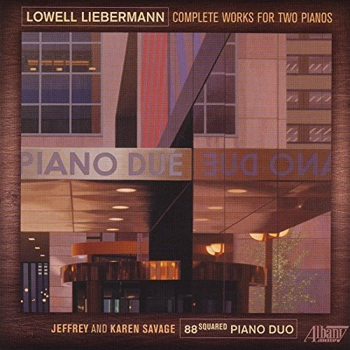 Lowell Liebermann: Complete Works for Two Pianos