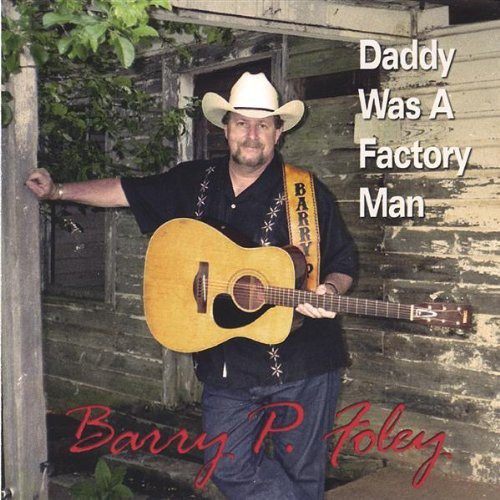Daddy Was a Factory Man