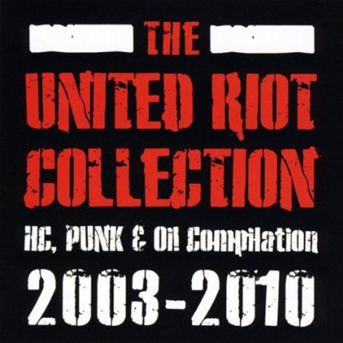 United Riot Collection 2003-10 /  Various