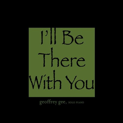 I'll Be There with You
