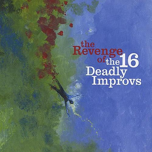 Revenge of the 16 Deadly Improvs