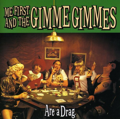 Me First and the Gimme Gimmes-Are a Drag