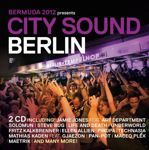 Bermuda 2012 Presents: City Sound Berlin