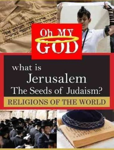 What is Jerusalem - Seeds of Judaism