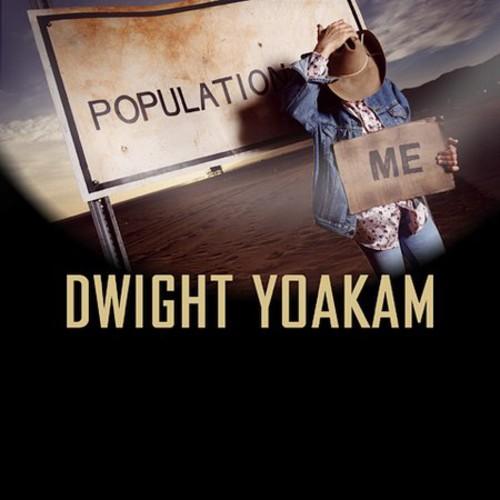 Dwight Yoakam-Population Me