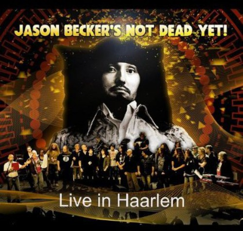 Jason Becker's Not Dead Yet: Live in Haarlem /  Various