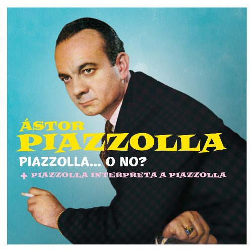 Piazzolla O No /  Piazzolla Interpreta a Piazzolla [Import]