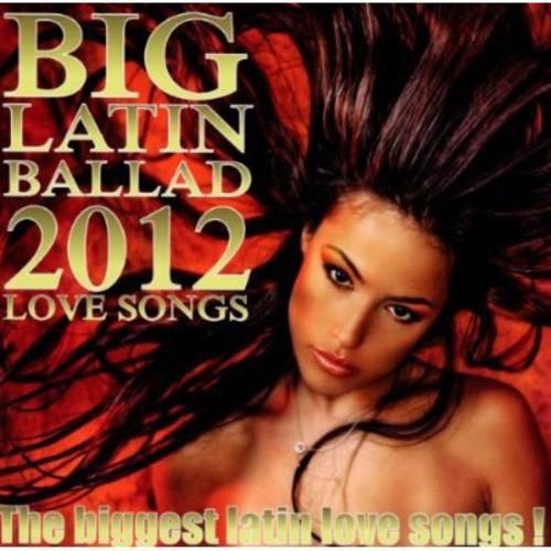Big Latin Ballad 2012 /  Various