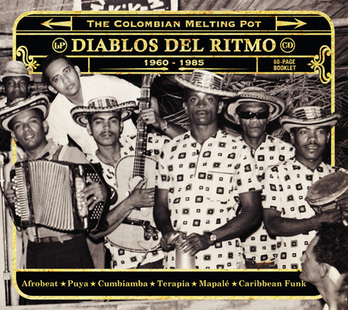 Diablos Del Ritmo: The Colombian Melting Pot 1960-1985