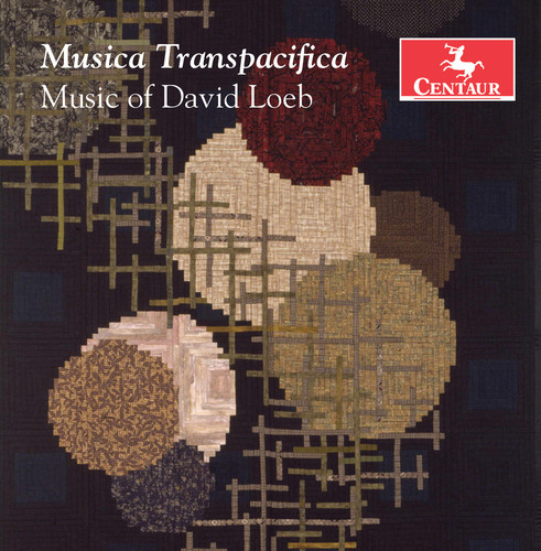 Musica Transpacifica /  Music of David Loeb