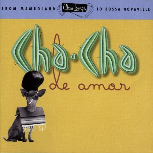 Cha Cha de Amor: Ultra Lounge 9 /  Various