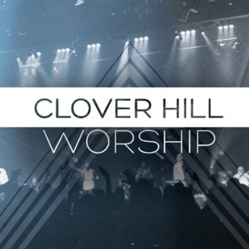 Clover Hill Worship