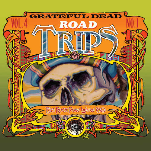 Road Trips 4 - No. 1 - Big Rock Pow-wow '69 , The Grateful Dead