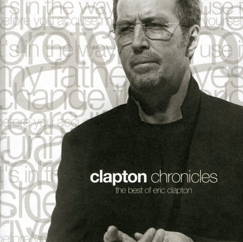 Clapton Chronicles: The Best Of Eic Clapton
